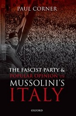 Book cover: The Facist Party & Popular Opinion in Mussolini's Italy by Paul Corner